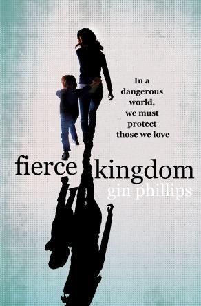 FIERCE-KINGDOM-by-Gin-Phillips-small